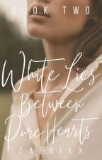 White Lies Between Pure Hearts [SPG18+] (White Series #1 Book 2) by Zaenixx