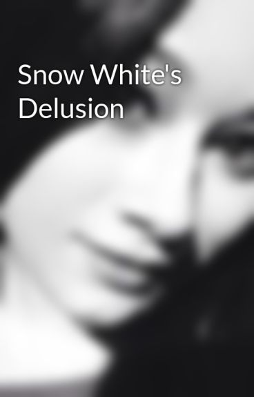 Snow White's Delusion by Dear_Sincerely