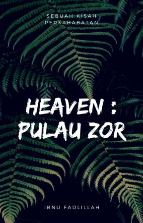 Heaven : Pulau Zor by ibnufadlillah