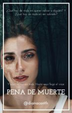 Pena de Muerte | H.S | by dianaconth