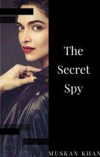 The Secret Spy  by Muskan-khan