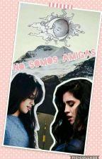 No Somos Amigas - Camren  (Lauren G!P) by CamiIasHabana