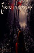 Zakochana W Nieznajomym (zakończone)  by Animkax3