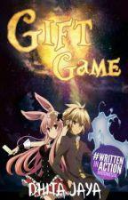 Gift Game [SLOW UPDATE] by DhitaJaya