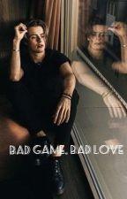 Bad Game, Bad Love by LaJessOBrien