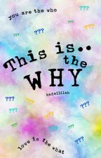This is the WHY by kadallilah
