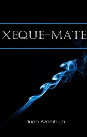 XEQUE-MATE by heydudaaz