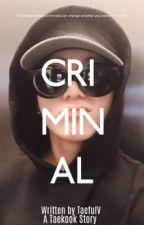 Criminal   vk. ✔️ by TaefulV