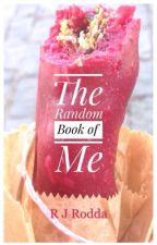 The Random Book of Me by rjrodda