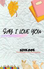 Say 'I love you' [sinkook] [Jjk x Heb] by beagleunbi