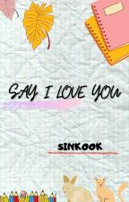 Say 'I love you' [sinkook] [Jjk x Heb]✔ by beagleunbi
