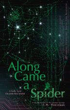 Along Came A Spider by kmrobinsonbooks