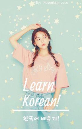 Learn Korean! (한국어 배우기!) by JHSTHRUSTS