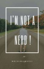 I'm not a nerd! ||Jimin X Reader by mrchimjim0911