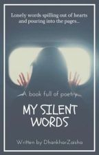 MY SILENT WORDS by dhankharzaisha