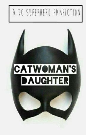 CATWOMAN'S DAUGHTER by ThePoetWarrior127