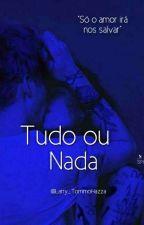 Tudo ou Nada (lwt+hes Mpreg! Louis) || HIATUS || by Larry_TommoHazza