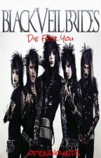 Die For You (Black Veil Brides) by openwounds