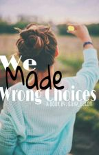 We Made Wrong Choices by Gaby_Tomic