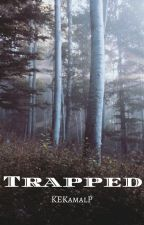 Trapped | Completed/Discontinued by KEKamalP