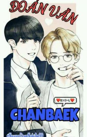 [ ĐOẢN VĂN ] CHANBAEK IS REAL