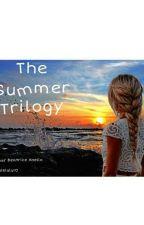 The Summer Trilogy❤ by Valelulu10
