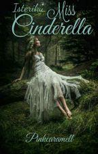 Isteriku Miss Cinderella by pinkcaramell