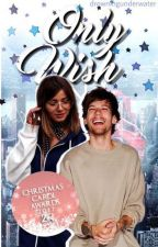 Only Wish ➳ elounor ✔ #ChristmasCarolAwards17 by drowningunderwater