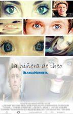 La Niñera De Theo (Niall y Tu) Terminada  by BlancaMurrieta