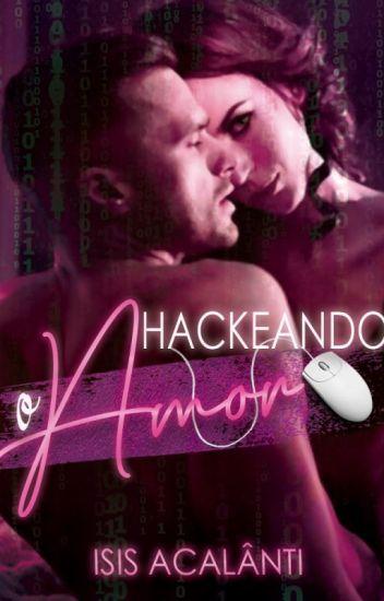 Hackeando o Amor 1 [DEGUSTAÇÃO]