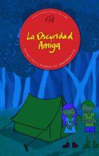 LA OSCURIDAD AMIGA by juanpablofb