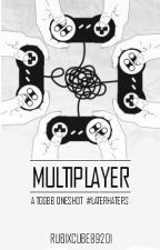Multiplayer (A TGGBB Oneshot, Completed) by RubixCube89201