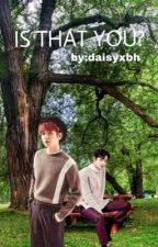 IS THAT YOU?  『ChanBaek 』 by daisyxbh