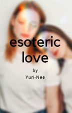 Esoteric Love (Lesbian Story) by Yuri-Nee
