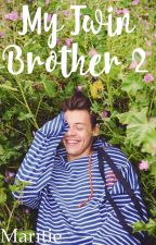My Twin Brother 2 (1D Fanfictie) by maritie