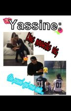 Yassine: Une nouvelle vie, un passé qui me suis... by princessalgerienn_