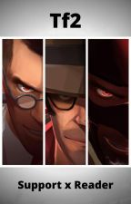 Tf2 Support x reader by Uninteresting_Alyx