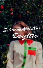 The Prime Minister's Daughter by kimsoyounaerin