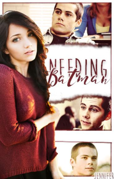 Needing Batman ▷ Stiles Stilinski [Book 1]
