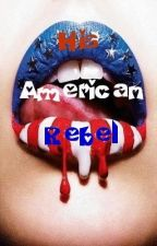 His American Rebel (One Direction & Harry Styles) by ThoseRaeChicks