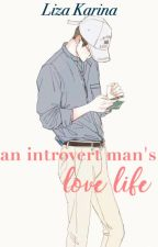 An Introvert Man's Love Life by loozeey
