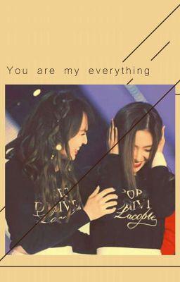Đọc truyện [BaeWan] You Are My Everything