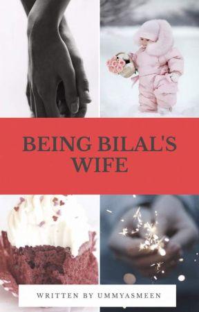 BEING BILAAL'S WIFE by ummyasmeen