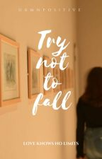 Try not to fall (TeacherxStudent) by damnpositive