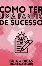 Como ter uma fanfic de sucesso | GUIA + DICAS by joanabachmann
