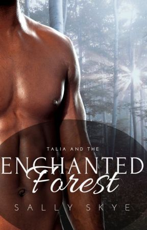 Talia and the Enchanted Forest: An Erotic Fantasy by sallyskye