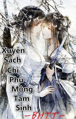 [BHTT][Tu Tiên] Xuyên Sách Chi Phù Mộng Tam Sinh -