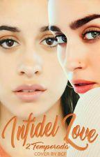 Infidel Love ( 2 Temporada )  by MiludidaCJ