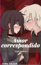 Amor correspondido- goldred by AyelenKms