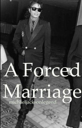 A Forced Marriage • MJ  by michaeljacksonlegend